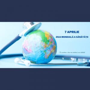 7 aprilie — Ziua Mondială a Sănătății!